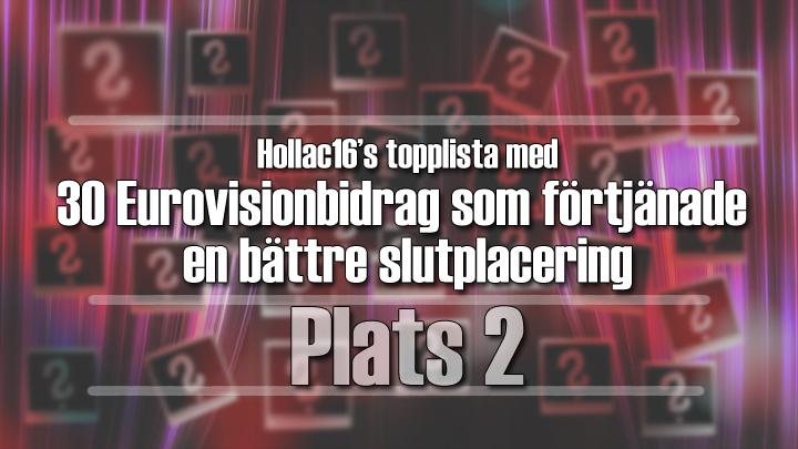 Hollac16's topplista: 30 Eurovisionbidrag som förtjänade en bättre slutplacering - plats 2