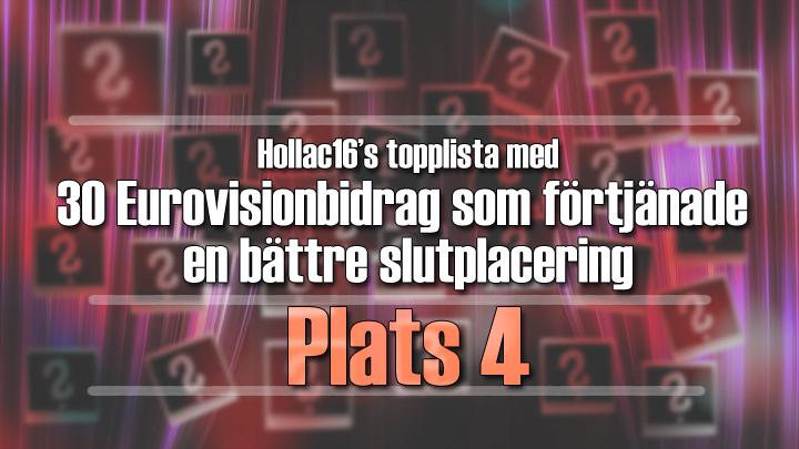 Hollac16's topplista: 30 Eurovisionbidrag som förtjänade en bättre slutplacering - plats 4