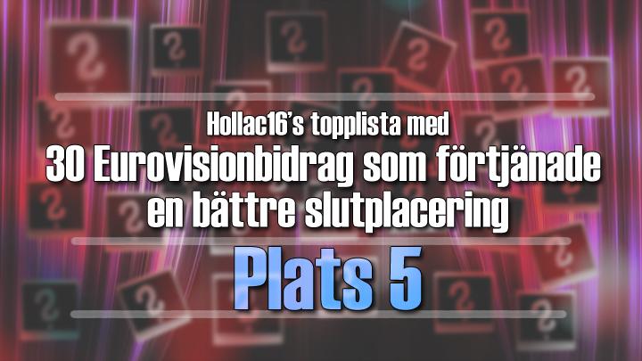 Hollac16's topplista: 30 Eurovisionbidrag som förtjänade en bättre slutplacering - plats 5