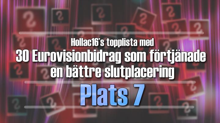 Hollac16's topplista: 30 Eurovisionbidrag som förtjänade en bättre slutplacering - plats 7