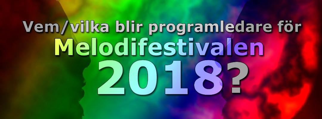 Vem/vilka blir programledare för Melodifestivalen 2018?