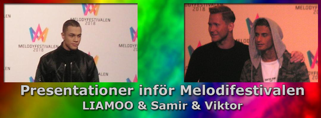 Inför Melodifestivalen 2018: Vi presenterar LIAMOO och Samir & Viktor