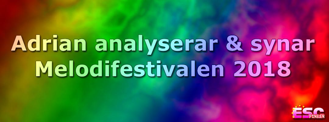 Adrian analyserar & synar Melodifestivalen 2018
