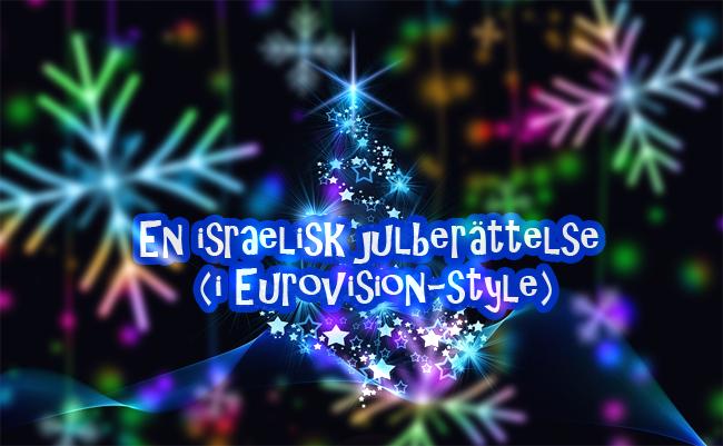 En israelisk julberättelse (i Eurovision-style) - Lucka 1