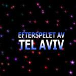 Efterspelet av Tel Aviv: Semifinalernas resultat