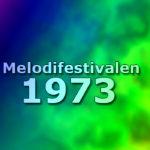 Melodifestivalen 1973