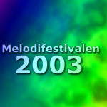 Melodifestivalen 2003