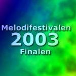 Melodifestivalen 2003 - Finalen