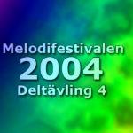 Melodifestivalen 2004 - Deltävling 4