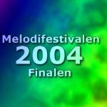 Melodifestivalen 2004 - Finalen