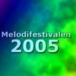 Melodifestivalen 2005