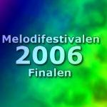 Melodifestivalen 2006 - Finalen