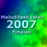 Melodifestivalen 2007 - Finalen