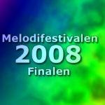 Melodifestivalen 2008 - Finalen