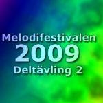 Melodifestivalen 2009 - Deltävling 2