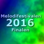 Melodifestivalen 2016 - Finalen