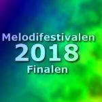 Melodifestivalen 2018 - Finalen