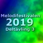 Inför: Tredje deltävlingen, Melodifestivalen 2019