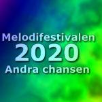 Melodifestivalen 2020 - Andra chansen