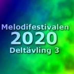 Melodifestivalen 2020 - Deltävling 3