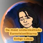 De mest underskattade låtarna i Eurovision - Enligt Lukas (plats 20-16)