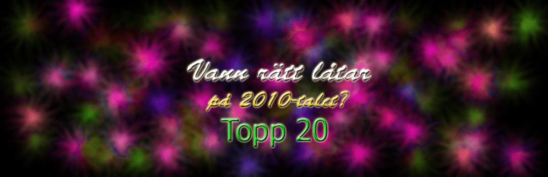 vannrattlat-2010talet-top20