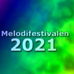 The song submission to Melodifestivalen 2021 has closed