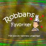 Robbans favoriter 2020: Vi har ett resultat…