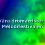Våra drömartister i Melodifestivalen 2021