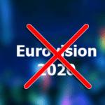 Tyvärr, Eurovision 2020 är inställd