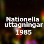 Nationella uttagningar 1985