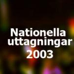 Nationella uttagningar 2003