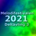 Melodifestivalen 2021 - Deltävling 3
