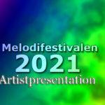 Inför Melodifestivalen 2021: Lär känna startfältet