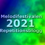 Melodifestivalen 2021: Repetitionsblogg från Andra chansen