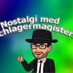 Nostalgi med Schlagermagistern – Deltävling 1 genom tiderna