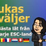 Lukas väljer: Bästa låt från varje ESC-land - del 1