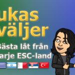 Lukas väljer: Bästa låt från varje ESC-land - del 5